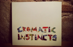 Cromatic Instincts Recording One
